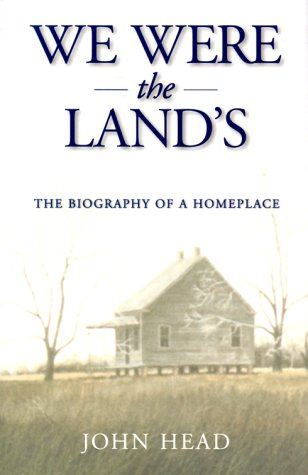 We Were the Lands: The Biography of a Homeplace