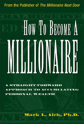 9781563526060: How to Become a Millionaire: A Straightforward Apporach to Accumulating Personal Wealth