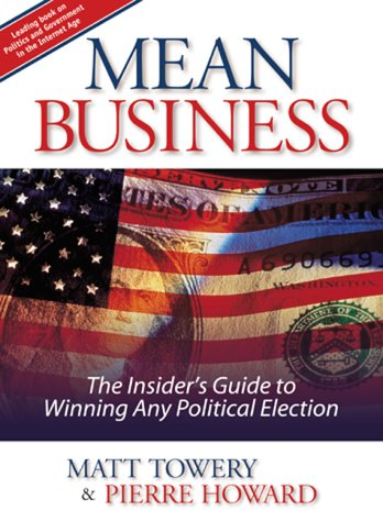 9781563526084: Mean Business: The Insider's Guide to Winning Any Political Election