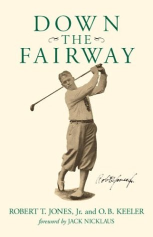 Down the Fairway: Robert T. Jones