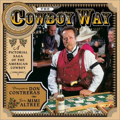9781563526886: The Cowboy Way: A Pictorial Saga of the American Cowboy