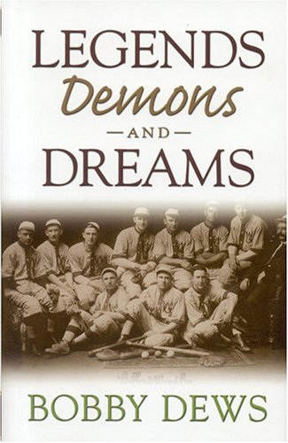 Legends, Demons and Dreams (First Edition, First Printing): Dews, Robert W.