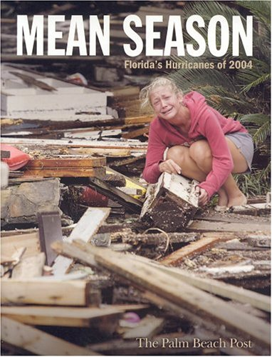 9781563527456: Mean Season: Florida's Hurricanes of 2004