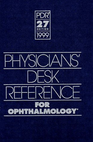 Physician's Desk Reference for Ophthalmology, 1999 (Physicians' Desk Reference (Pdr) for ...
