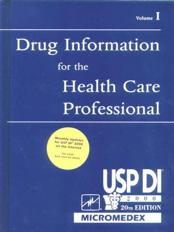 Usp Di, 2000: Drug Information for the Health Care Professional (USP DI: v.1 Drug Information for ...