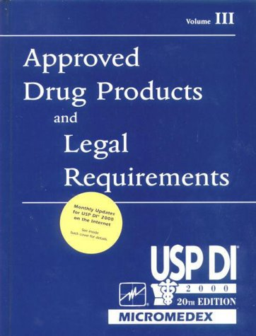 Usp Di, 2000: Approved Drug Products and Legal Requirements (USP DI: v.3 Approved Drug Products &...