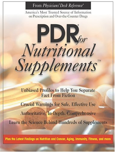 PDR for Nutritional Supplements 9781563633645 A guide to vitamins and minerals outlines the specific health benefits of individual supplements, identifies their role in the preventio