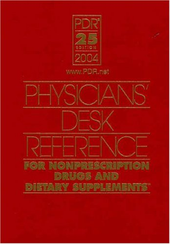 9781563634789: Physicians Desk Reference for Nonprescription Drugs and Dietary Supplements 2004 (Physicians' Desk Reference (Pdr) for Nonprescription Drugs and Dietary Supplements)