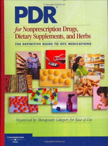 9781563635304: PDR for Nonprescription Drugs, Dietary Supplements and Herbs: The Definitive Guide to OTC Medications (Physicians' Desk Reference for Nonprescripton Drugs, Dietary Supplements & Herbs)