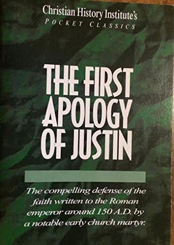 9781563640995: The First Apology of Justin (Christian History Institute's Pocket Classics)