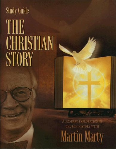 The Christian Story: Martin E. Marty