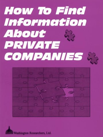 How to Find Information About Private Companies (How to Find Information About Private Conampies)