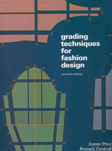 Grading Techniques for Fashion Design Second Edition: Jeanne Price; Bernard