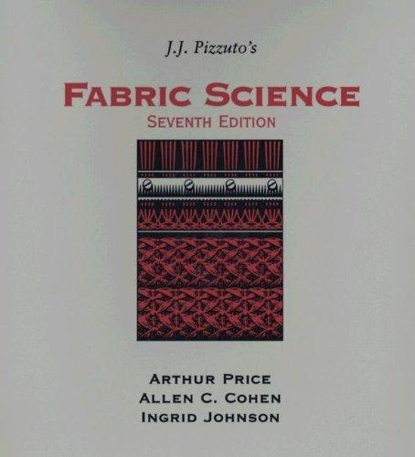J. J. Pizzuto's Fabric Science: Seventh Edition: Pizzuto, J. J.;
