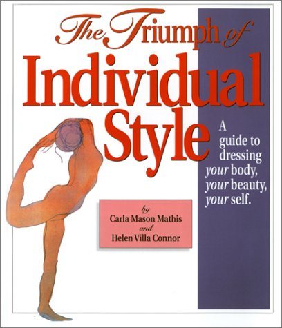 9781563672699: The Triumph of Individual Style : A Guide to Dressing Your Body, Your Beauty, Your Self