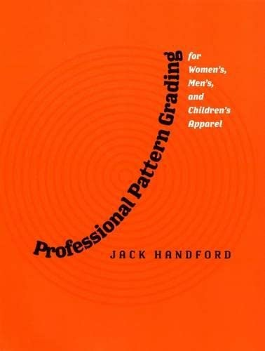 Professional Pattern Grading for Women'S, Men'S, and: Handford, Jack