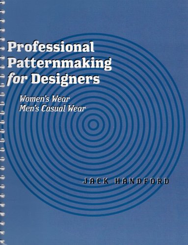 Professional Patternmaking for Designers: Women's Wear and Men's Casual Wear (1563673223) by Jack Handford