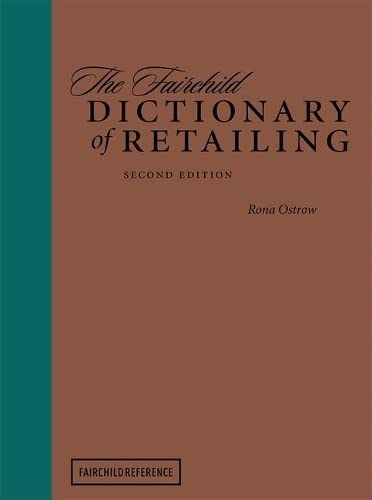 The Fairchild Dictionary of Retailing (2nd Edition): Ostrow
