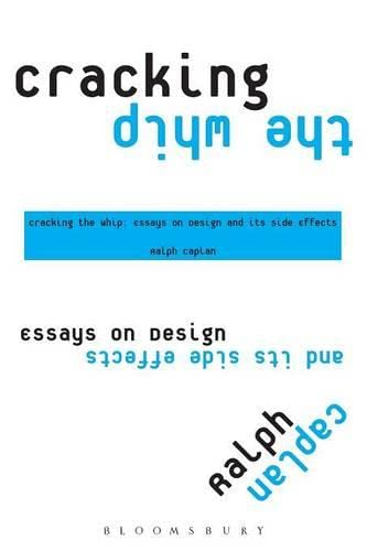 9781563673900: Cracking the Whip: Essays on Design and Its Side Effects