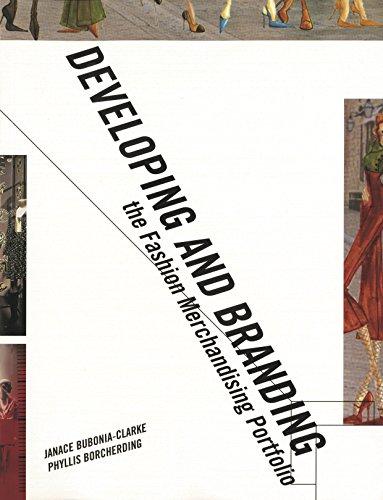 Developing and Branding the Fashion Merchandising Portfolio: Janace Bubonia-Clarke, Phyllis ...