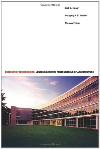 Designing for Designers: Lessons Learned from Schools: Preiser, Wolfgang F.
