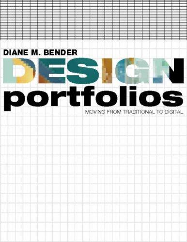 Design Portfolios: Moving from Traditional to Digital: Diane M. Bender