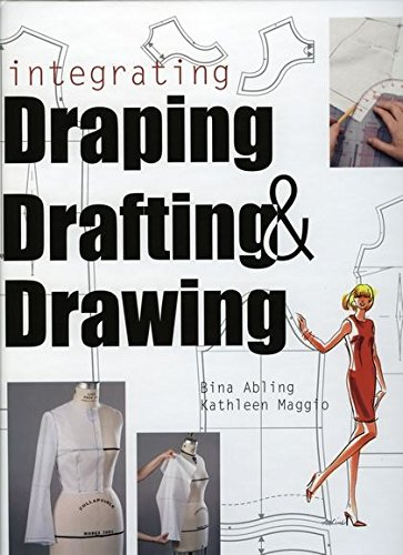 9781563674860: Integrating Draping, Drafting, and Drawing [With Patterns]