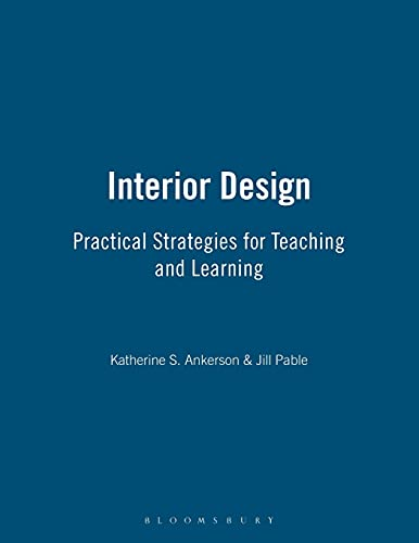 Interior Design: Practical Strategies for Teaching and: Pable, Jill, Ankerson,