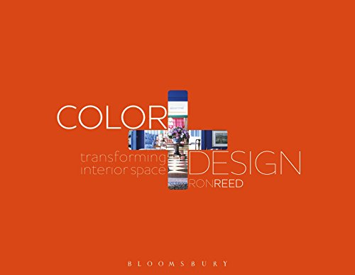 Color + Design: Transforming Interior Space: Reed, Ronald L.