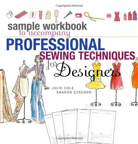 Sample Workbook to Accompany Professional Sewing Techniques: Sharon Czachor, Julie