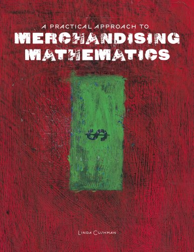 A Practical Approach to Merchandising Mathematics (Book & CD-ROM): Cushman, Linda