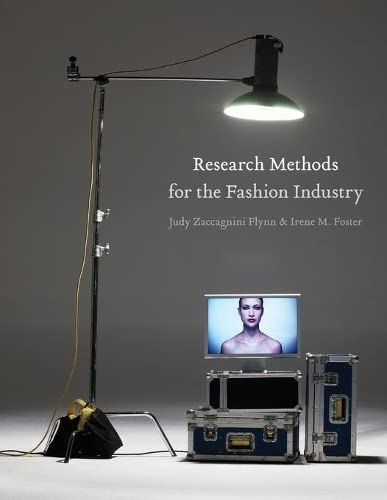 Research Methods for the Fashion Industry: Judy Zaccagnini Flynn;