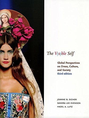 9781563676420: The Visible Self: Global Perspectives on Dress, Culture, and Society
