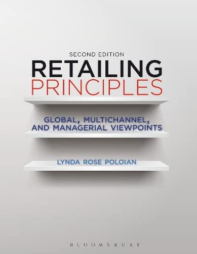 Retailing Principles: Global, Multichannel, and Managerial Viewpoints,: Lynda Gamans Poloian