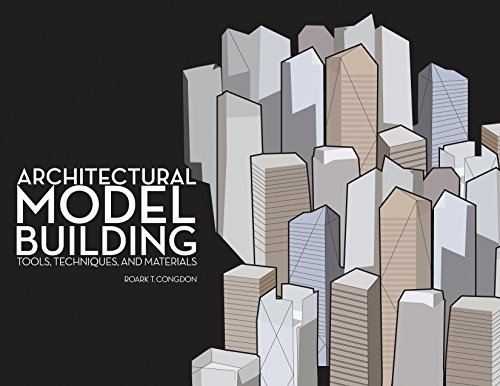 9781563677731: Architectural Model Building: Tools, Techniques, and Materials