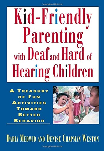 9781563680311: Kid-Friendly Parenting with Deaf and Hard of Hearing Children