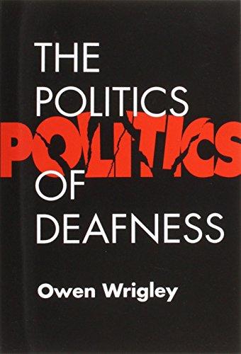 The Politics of Deafness (Family Handbook on Adult Hearing Loss): Owen Wrigley