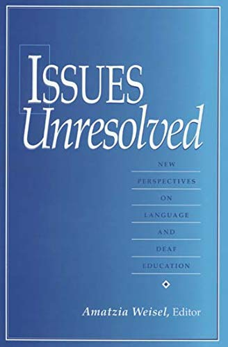 9781563680670: Issues Unresolved: New Perspectives on Language and Deaf Education