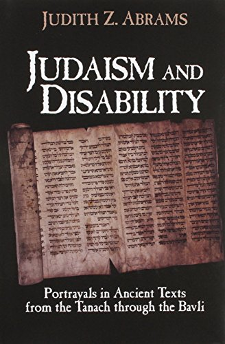 9781563680687: Judaism and Disability: Portrayals in Ancient Texts from the Tanach through the Bavli