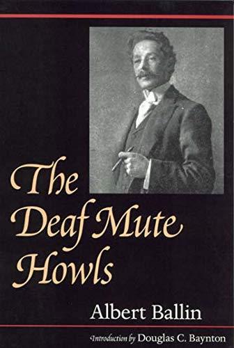 9781563680731: The Deaf Mute Howls (Gallaudet Classics in Deaf Studies Series, Vol. 1)