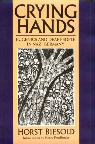 9781563680779: Crying Hands: Eugenics and Deaf People in Nazi Germany