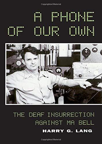 A Phone of Our Own: The Deaf Insurrection Against Ma Bell: Lang, Harry G.