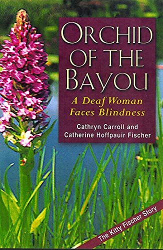 9781563681042: Orchid of the Bayou: A Deaf Woman Faces Blindness