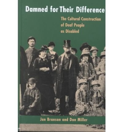9781563681189: Damned for Their Difference: The Cultural Construction of Deaf People as Disabled
