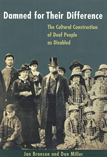 9781563681219: Damned for Their Difference: The Cultural Construction of Deaf People as Disabled