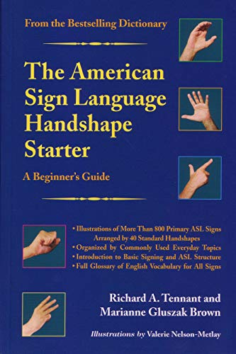 The American Sign Language Handshape Starter: A Beginner's Guide: Tennant, Richard A.; Gluszak...