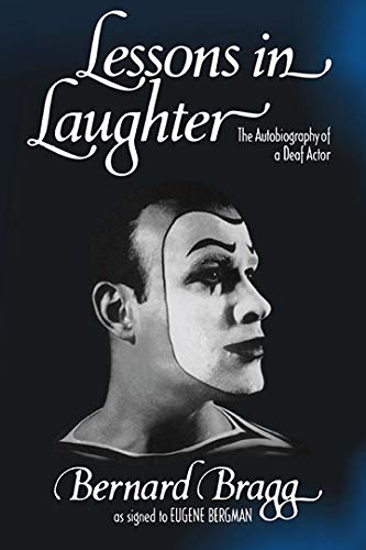 Lessons in Laughter: An Autobiography of a Deaf Actor: Bernard Bragg