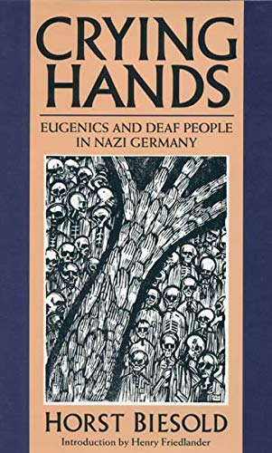 9781563682551: Crying Hands: Eugenics and Deaf People in Nazi Germany