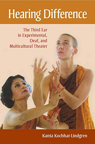 Hearing Difference: The Third Ear in Experimental,: Kanta Kochhar-Lindgren