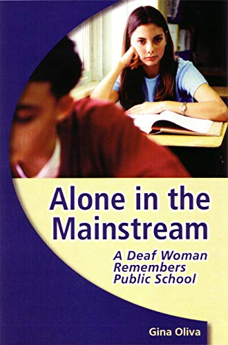 9781563683008: Alone in the Mainstream: A Deaf Woman Remembers Public School (Deaf Lives)